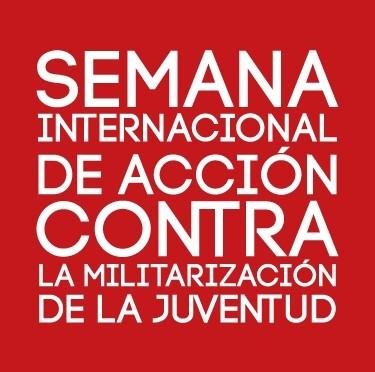 4ª Semana Internacional de Acción Contra la Militarización de la Juventud