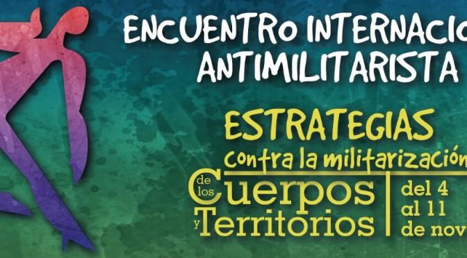 Encuentro internacional: Estrategias contra la militarización de los cuerpos y los territorios