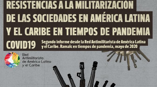 BOLETÍN nº2 | Resistencias a la militarización de las sociedades en América Latina y El Caribe en tiempos de pandemia COVID19